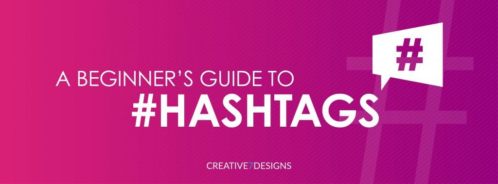 A Beginner's Guide to #Hashtags