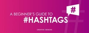 a beginner's guide to hashtags