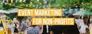 Event Marketing for Non-Profits